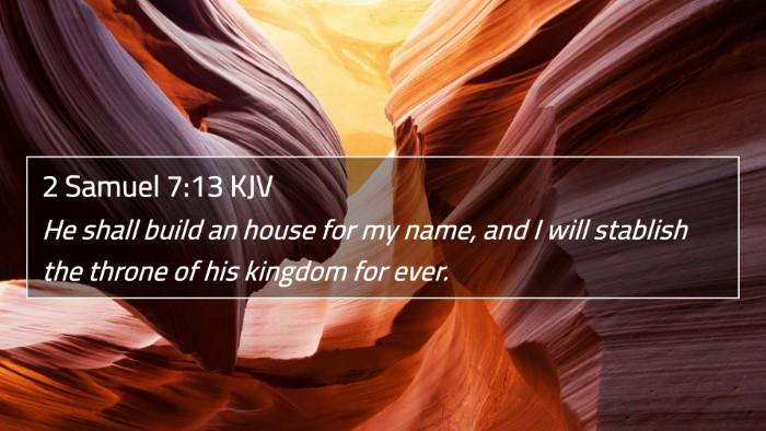 2 Samuel 7:13 KJV 4K Wallpaper - He shall build an house for my name, and I will - 4K Wallpaper Bible Verse