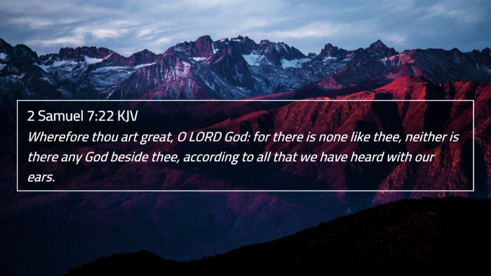 2 Samuel 7:22 KJV 4K Wallpaper - Wherefore thou art great, O LORD God: for there - 4K Wallpaper Bible Verse