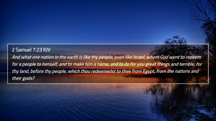 2 Samuel 7:23 KJV 4K Wallpaper - And what one nation in the earth is like thy - 4K Wallpaper Bible Verse