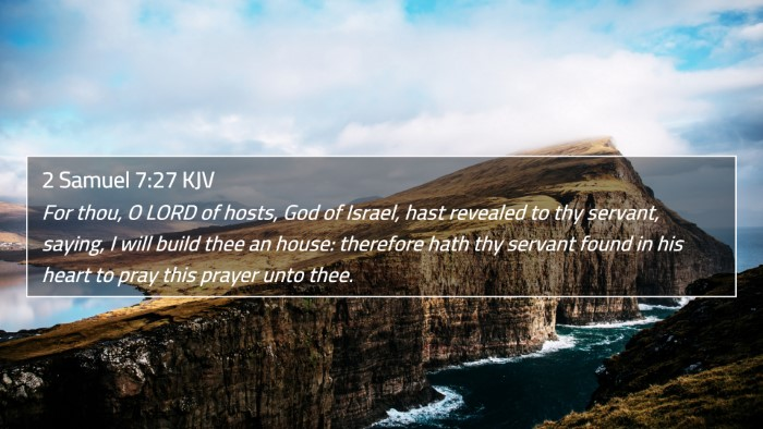 2 Samuel 7:27 KJV 4K Wallpaper - For thou, O LORD of hosts, God of Israel, hast - 4K Wallpaper Bible Verse