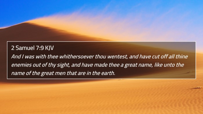 2 Samuel 7:9 KJV 4K Wallpaper - And I was with thee whithersoever thou wentest, - 4K Wallpaper Bible Verse