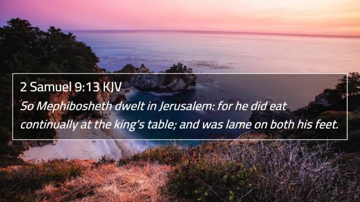 2 Samuel 9:13 KJV 4K Wallpaper - So Mephibosheth dwelt in Jerusalem: for he did - 4K Wallpaper Bible Verse