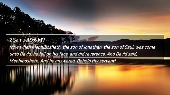 2 Samuel 9:6 KJV 4K Wallpaper - Now when Mephibosheth, the son of Jonathan, the - 4K Wallpaper Bible Verse