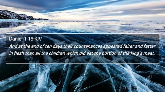 Daniel 1:15 KJV 4K Wallpaper - And at the end of ten days their countenances - 4K Wallpaper Bible Verse