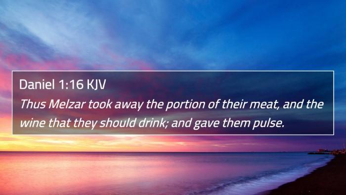 Daniel 1:16 KJV 4K Wallpaper - Thus Melzar took away the portion of their meat, - 4K Wallpaper Bible Verse