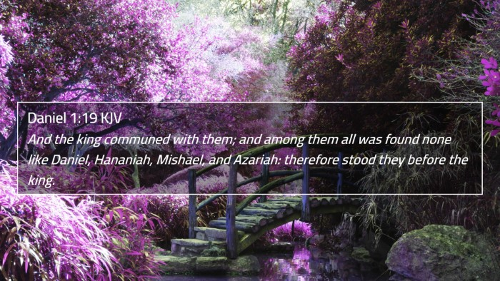 Daniel 1:19 KJV 4K Wallpaper - And the king communed with them; and among them - 4K Wallpaper Bible Verse
