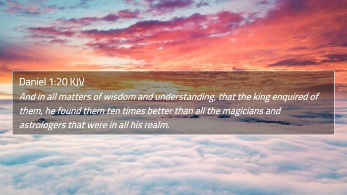 Daniel 1:20 KJV 4K Wallpaper - And in all matters of wisdom and understanding, - 4K Wallpaper Bible Verse