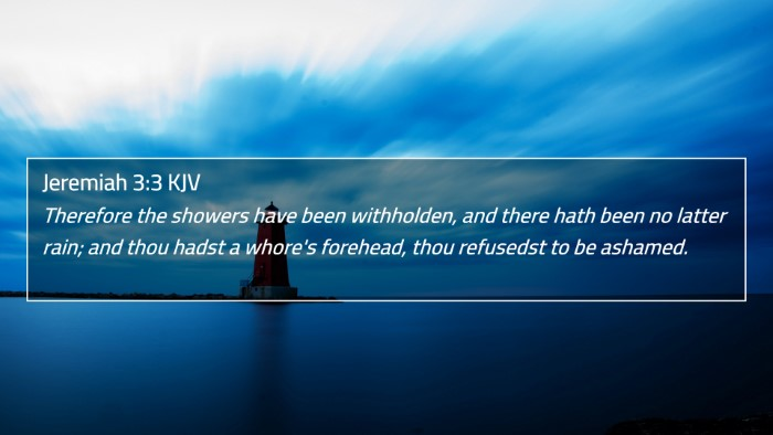 Jeremiah 3:3 KJV 4K Wallpaper - Therefore the showers have been withholden, and - 4K Wallpaper Bible Verse