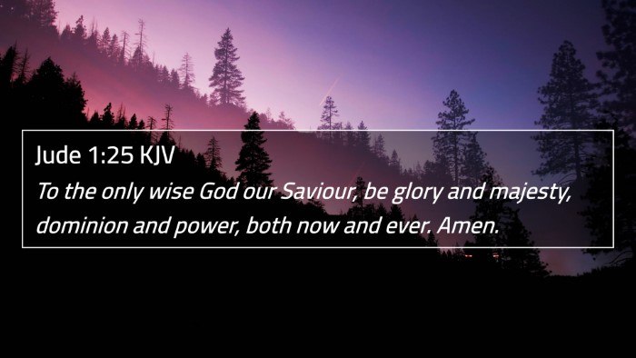 Jude 1:25 KJV 4K Wallpaper - To the only wise God our Saviour, be glory and - 4K Wallpaper Bible Verse