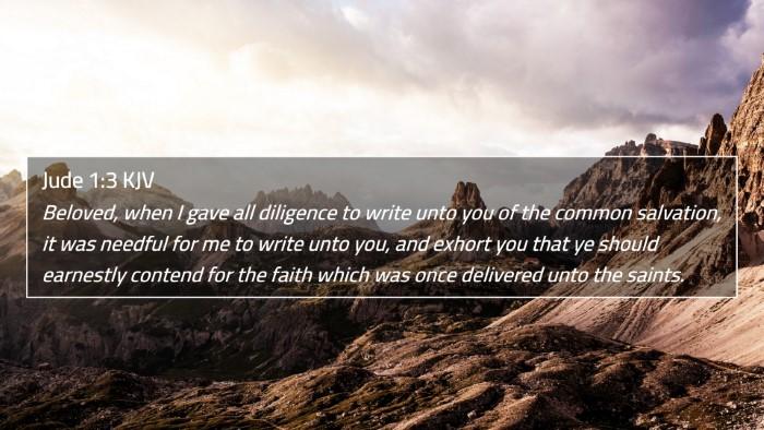 Jude 1:3 KJV 4K Wallpaper - Beloved, when I gave all diligence to write unto - 4K Wallpaper Bible Verse