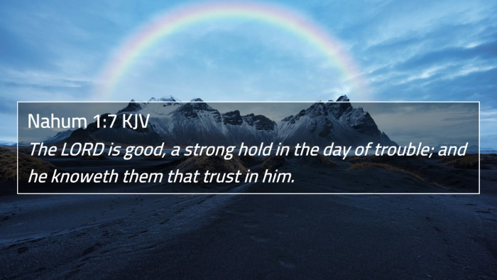 Nahum 1:7 KJV 4K Wallpaper - The LORD is good, a strong hold in the day of trouble - 4K Bible Verse Wallpaper