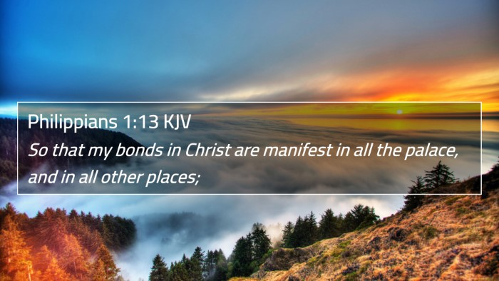 Philippians 1:13 KJV 4K Wallpaper - So that my bonds in Christ are manifest in all - 4K Wallpaper Bible Verse