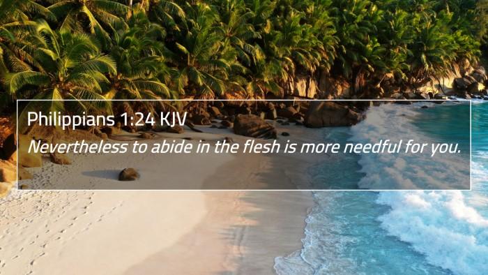 Philippians 1:24 KJV 4K Wallpaper - Nevertheless to abide in the flesh is more - 4K Wallpaper Bible Verse