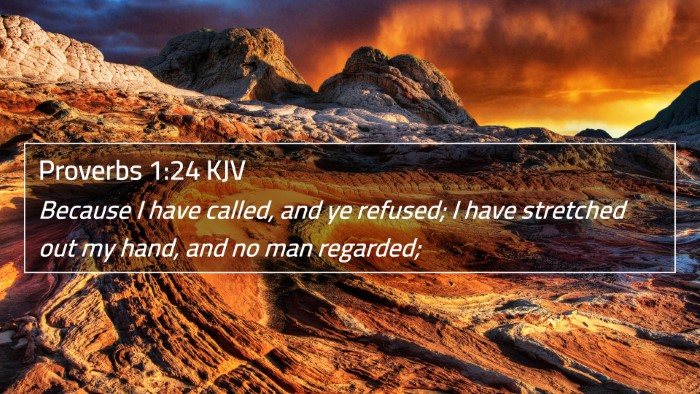 Proverbs 1:24 KJV 4K Wallpaper - Because I have called, and ye refused; I have - 4K Wallpaper Bible Verse