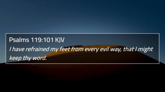 Psalms 119:101 KJV 4K Wallpaper - I have refrained my feet from every evil way, - 4K Wallpaper Bible Verse