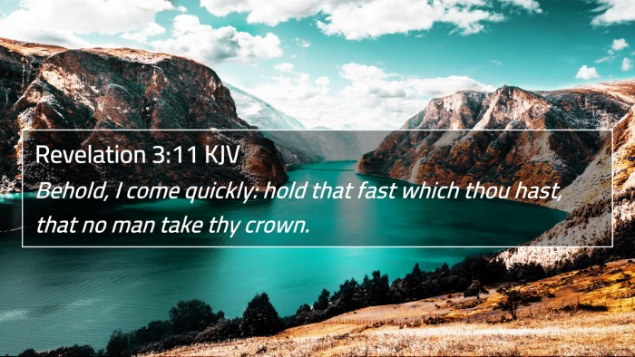Revelation 3:11 KJV 4K Wallpaper - Behold, I come quickly: hold that fast which thou hast, that no man take thy crown. - 4K Bible Verse Wallpaper