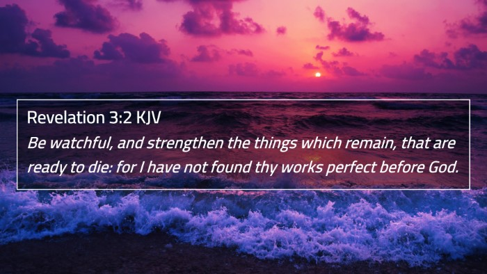 Revelation 3:2 KJV 4K Wallpaper - Be watchful, and strengthen the things which - 4K Wallpaper Bible Verse
