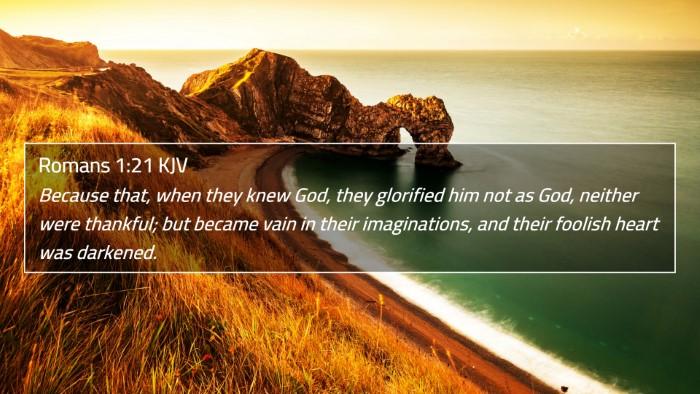 Romans 1:21 KJV 4K Wallpaper - Because that, when they knew God, they glorified - 4K Wallpaper Bible Verse