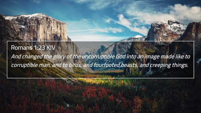 Romans 1:23 KJV 4K Wallpaper - And changed the glory of the uncorruptible God - 4K Wallpaper Bible Verse