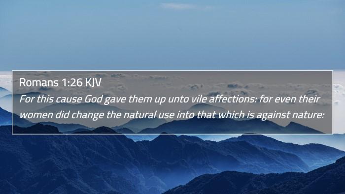 Romans 1:26 KJV 4K Wallpaper - For this cause God gave them up unto vile - 4K Wallpaper Bible Verse