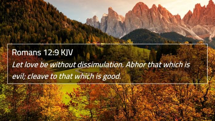 Romans 12:9 KJV 4K Wallpaper - Let love be without dissimulation. Abhor that - 4K Wallpaper Bible Verse