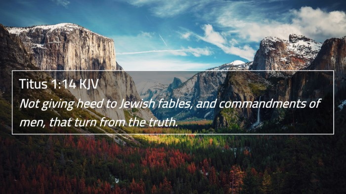 Titus 1:14 KJV 4K Wallpaper - Not giving heed to Jewish fables, and - 4K Wallpaper Bible Verse