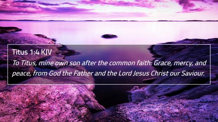 Titus 1:4 KJV 4K Wallpaper - To Titus, mine own son after the common faith: - 4K Wallpaper Bible Verse