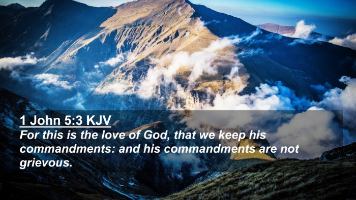 Picture 02 - 1 John 5:3 KJV 4K Wallpaper - For this is the love of God, that we keep his - 4K Wallpaper Bible Verse