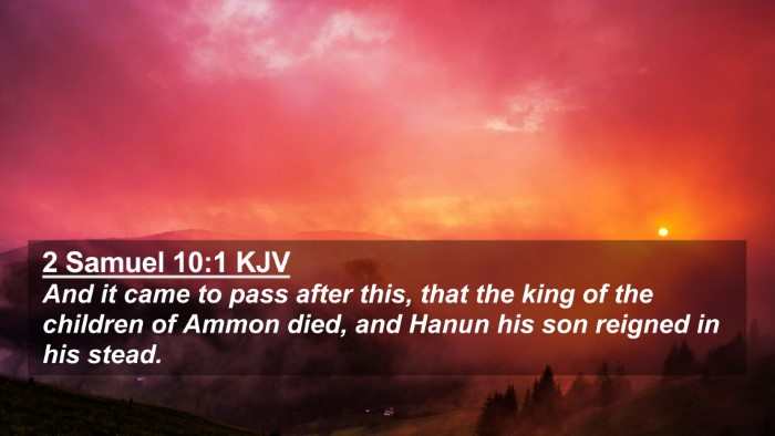 Picture 02 - 2 Samuel 10:1 KJV 4K Wallpaper - And it came to pass after this, that the king of - 4K Wallpaper Bible Verse