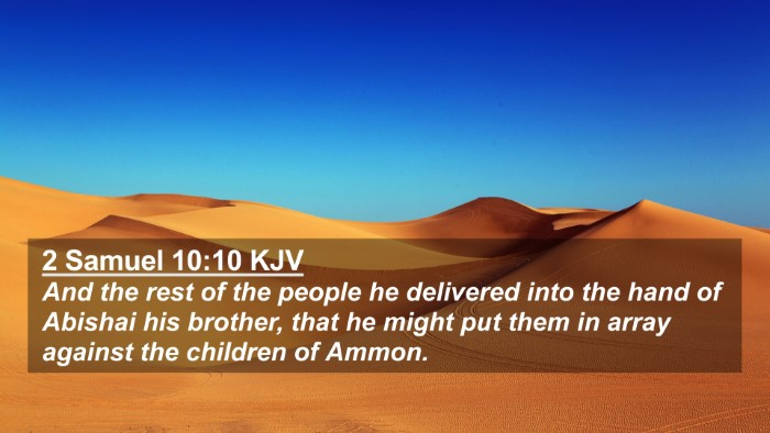 Picture 02 - 2 Samuel 10:10 KJV 4K Wallpaper - And the rest of the people he delivered into the - 4K Wallpaper Bible Verse