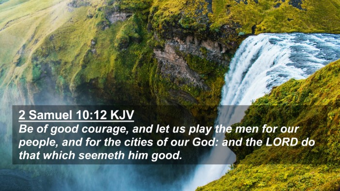 Picture 02 - 2 Samuel 10:12 KJV 4K Wallpaper - Be of good courage, and let us play the men for - 4K Wallpaper Bible Verse