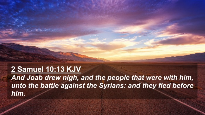 Picture 02 - 2 Samuel 10:13 KJV 4K Wallpaper - And Joab drew nigh, and the people that were with - 4K Wallpaper Bible Verse