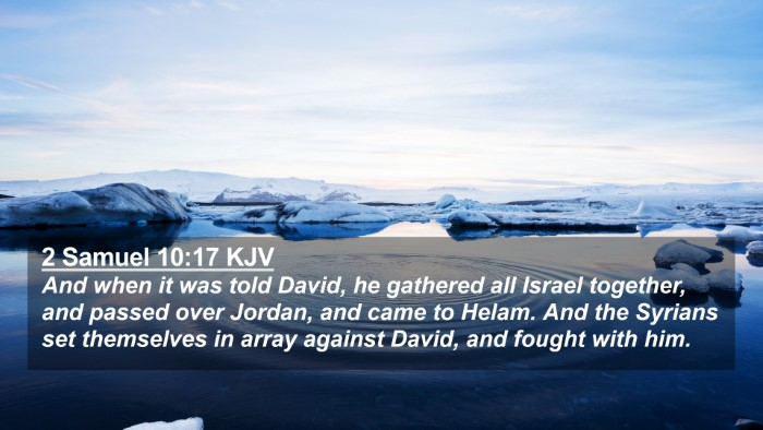Picture 02 - 2 Samuel 10:17 KJV 4K Wallpaper - And when it was told David, he gathered all - 4K Wallpaper Bible Verse