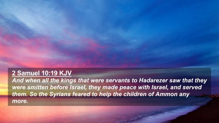 Picture 02 - 2 Samuel 10:19 KJV 4K Wallpaper - And when all the kings that were servants to - 4K Wallpaper Bible Verse