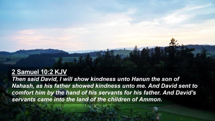 Picture 02 - 2 Samuel 10:2 KJV 4K Wallpaper - Then said David, I will show kindness unto Hanun - 4K Wallpaper Bible Verse