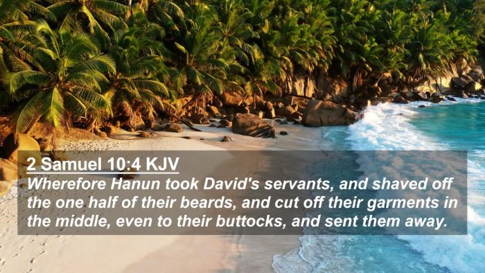 Picture 02 - 2 Samuel 10:4 KJV 4K Wallpaper - Wherefore Hanun took David's servants, and shaved - 4K Wallpaper Bible Verse