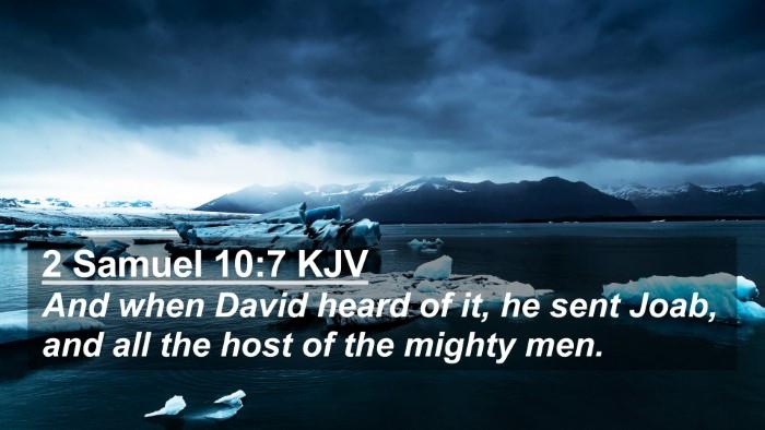Picture 02 - 2 Samuel 10:7 KJV 4K Wallpaper - And when David heard of it, he sent Joab, and all - 4K Wallpaper Bible Verse