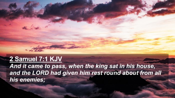Picture 02 - 2 Samuel 7:1 KJV 4K Wallpaper - And it came to pass, when the king sat in his - 4K Wallpaper Bible Verse