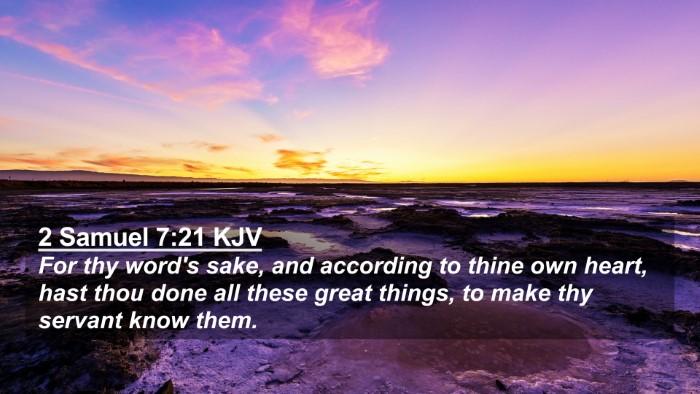 Picture 02 - 2 Samuel 7:21 KJV 4K Wallpaper - For thy word's sake, and according to thine own - 4K Wallpaper Bible Verse