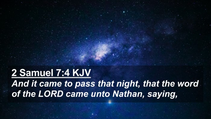 Picture 02 - 2 Samuel 7:4 KJV 4K Wallpaper - And it came to pass that night, that the word of - 4K Wallpaper Bible Verse