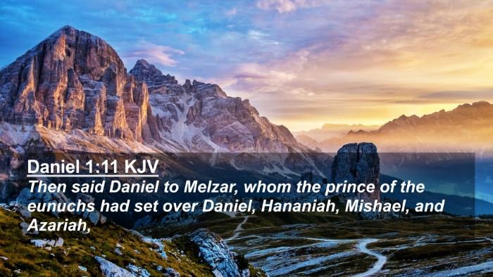 Picture 02 - Daniel 1:11 KJV 4K Wallpaper - Then said Daniel to Melzar, whom the prince of - 4K Wallpaper Bible Verse