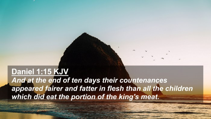 Picture 02 - Daniel 1:15 KJV 4K Wallpaper - And at the end of ten days their countenances - 4K Wallpaper Bible Verse