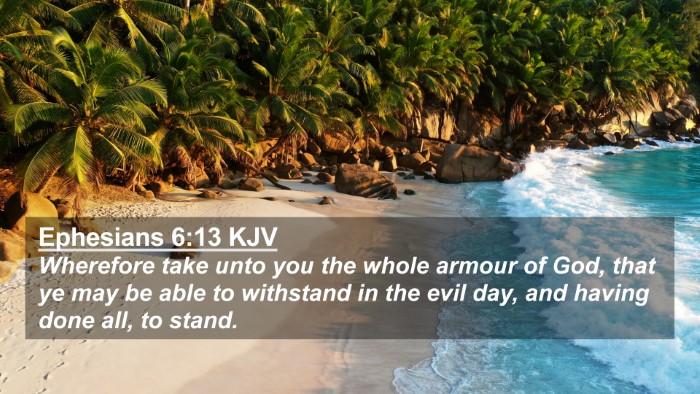 Picture 02 - Ephesians 6:13 KJV 4K Wallpaper - Wherefore take unto you the whole armour of God, - 4K Wallpaper Bible Verse