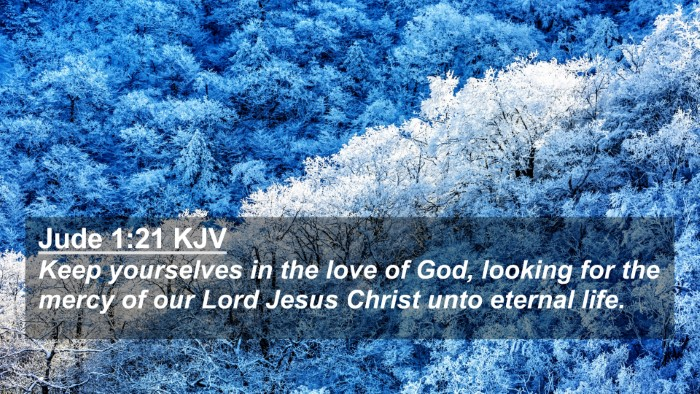 Picture 02 - Jude 1:21 KJV 4K Wallpaper - Keep yourselves in the love of God, looking for - 4K Wallpaper Bible Verse