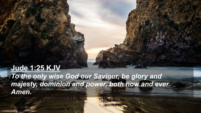 Picture 02 - Jude 1:25 KJV 4K Wallpaper - To the only wise God our Saviour, be glory and - 4K Wallpaper Bible Verse