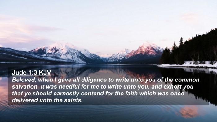 Picture 02 - Jude 1:3 KJV 4K Wallpaper - Beloved, when I gave all diligence to write unto - 4K Wallpaper Bible Verse