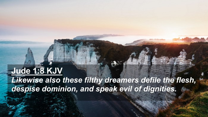 Picture 02 - Jude 1:8 KJV 4K Wallpaper - Likewise also these filthy dreamers defile the - 4K Wallpaper Bible Verse