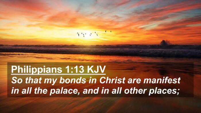 Picture 02 - Philippians 1:13 KJV 4K Wallpaper - So that my bonds in Christ are manifest in all - 4K Wallpaper Bible Verse