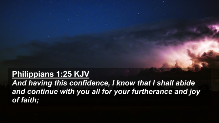 Picture 02 - Philippians 1:25 KJV 4K Wallpaper - And having this confidence, I know that I shall - 4K Wallpaper Bible Verse