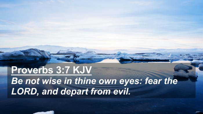 Picture 02 - Proverbs 3:7 KJV 4K Wallpaper - Be not wise in thine own eyes: fear the LORD, and - 4K Wallpaper Bible Verse